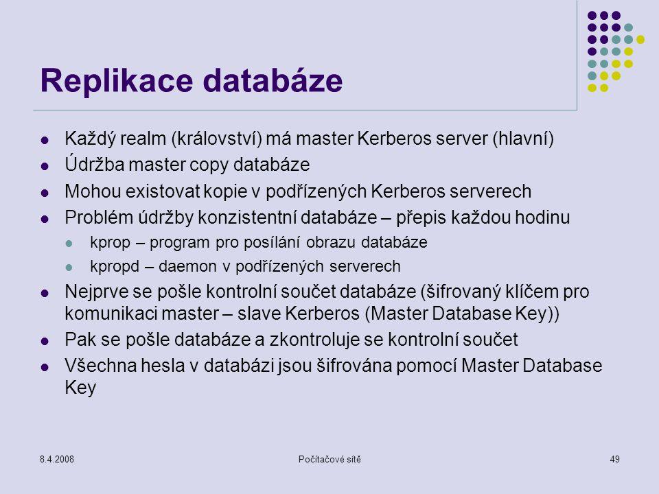 Replikace databáze Každý realm (království) má master Kerberos server (hlavní) Údržba master copy databáze.