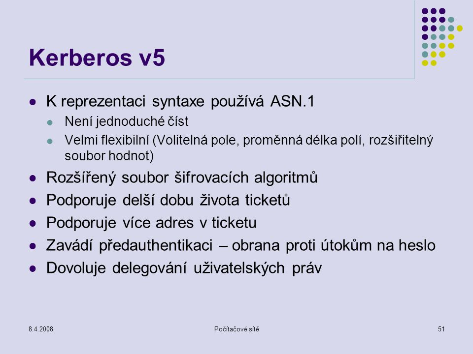 Kerberos v5 K reprezentaci syntaxe používá ASN.1