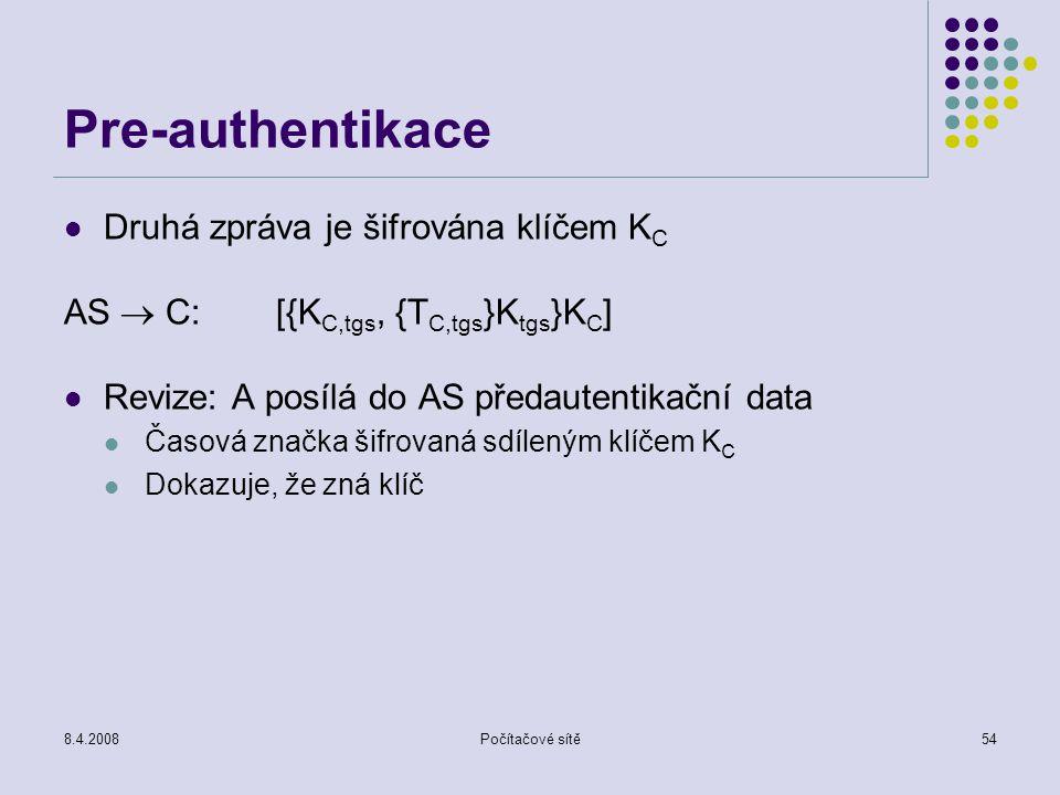 Pre-authentikace Druhá zpráva je šifrována klíčem KC