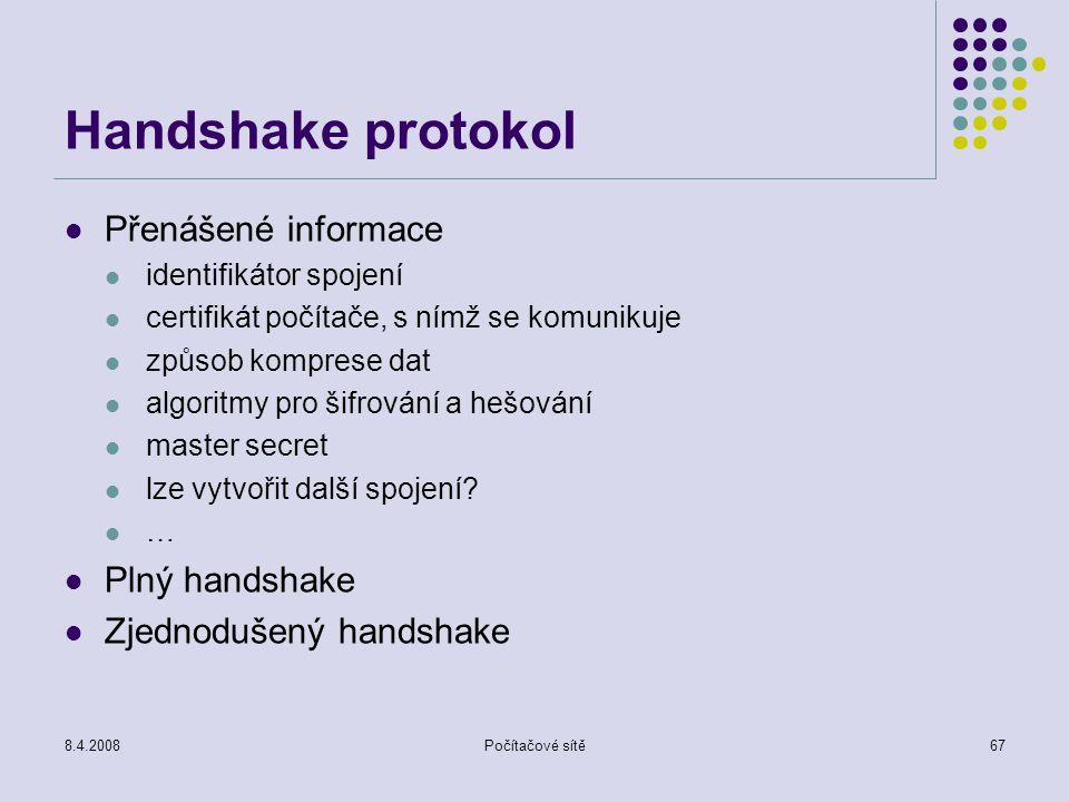 Handshake protokol Přenášené informace Plný handshake