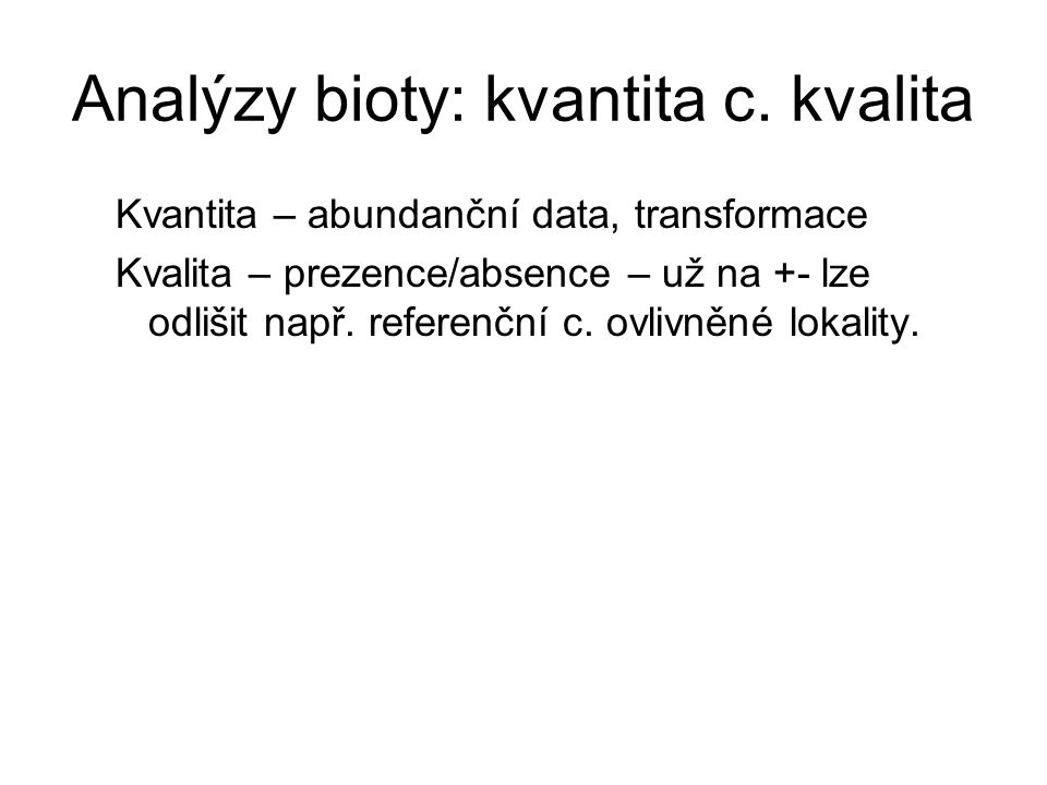 Analýzy bioty: kvantita c. kvalita