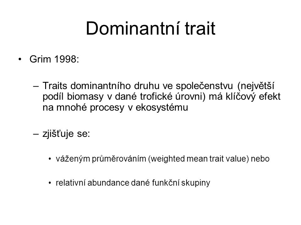 Dominantní trait Grim 1998: