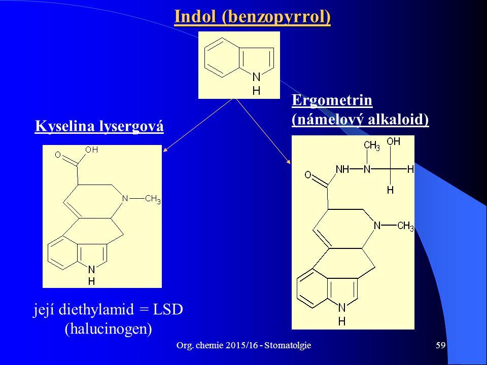 Indol (benzopyrrol) Ergometrin (námelový alkaloid) Kyselina lysergová