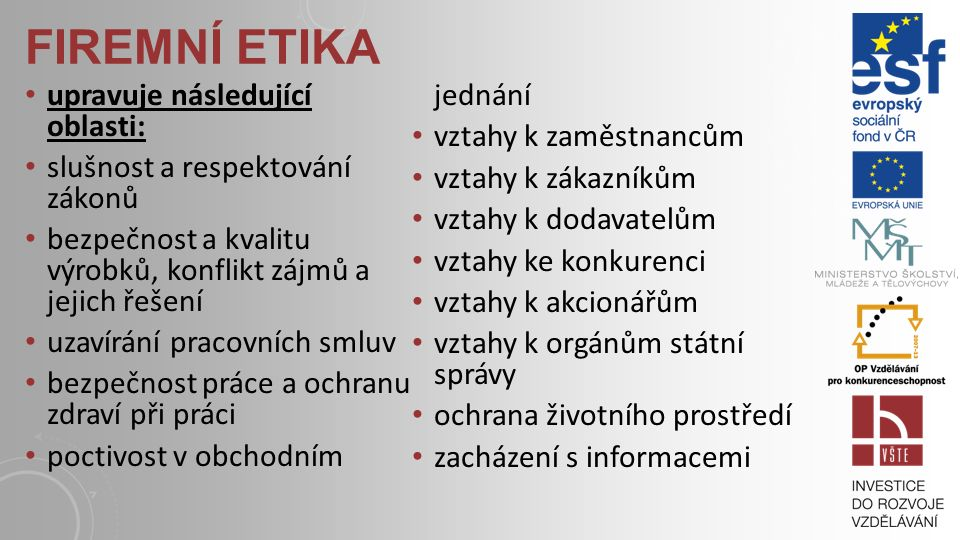 firemní etika upravuje následující oblasti: