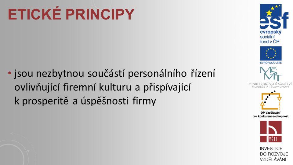 Etické principy jsou nezbytnou součástí personálního řízení ovlivňující firemní kulturu a přispívající k prosperitě a úspěšnosti firmy.