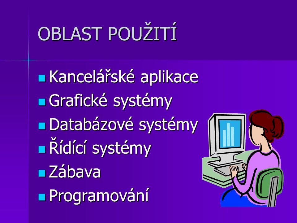 OBLAST POUŽITÍ Kancelářské aplikace Grafické systémy