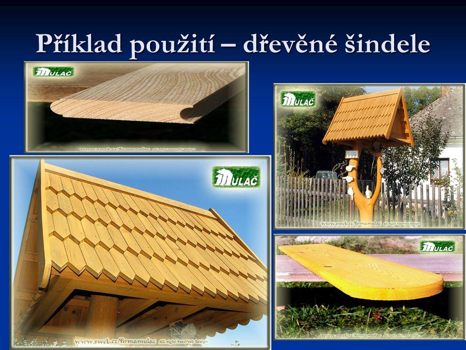 Příklad použití – dřevěné šindele