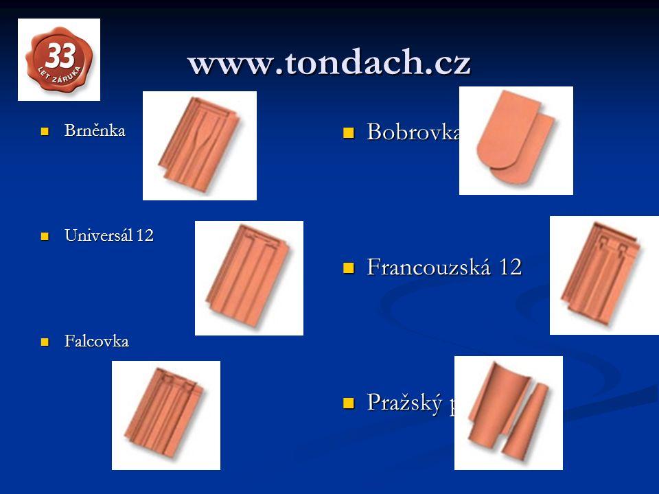 www.tondach.cz Bobrovka Francouzská 12 Pražský prejz Brněnka