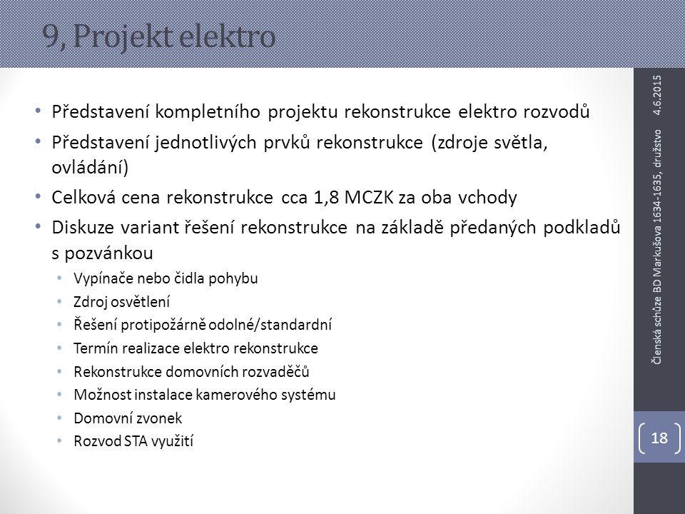 9, Projekt elektro 4.6.2015. Představení kompletního projektu rekonstrukce elektro rozvodů.