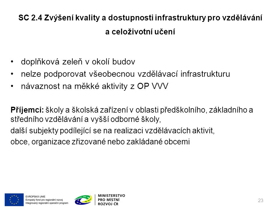 SC 2.4 Zvýšení kvality a dostupnosti infrastruktury pro vzdělávání