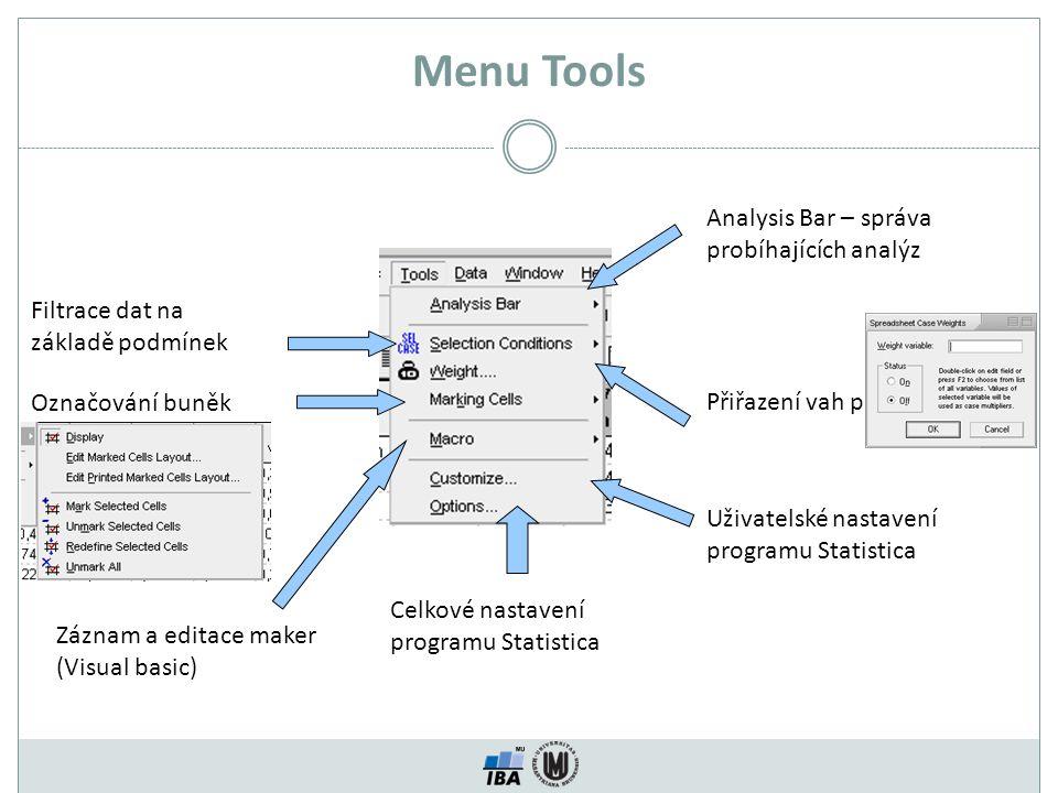 Menu Tools Analysis Bar – správa probíhajících analýz Filtrace dat na