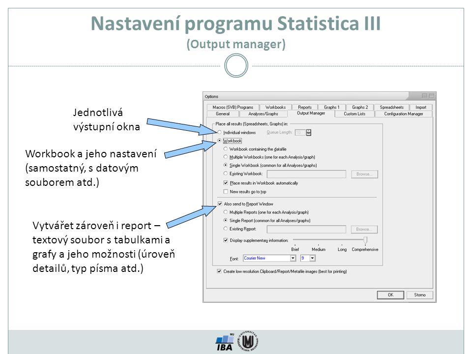 Nastavení programu Statistica III (Output manager)