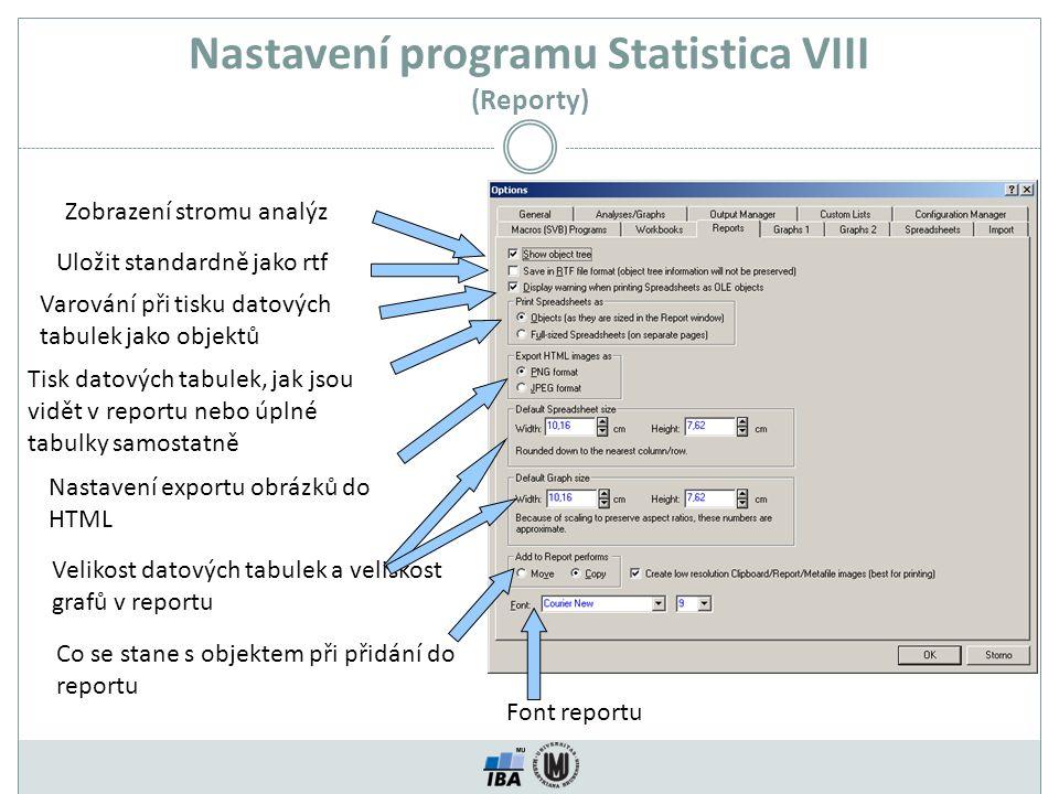 Nastavení programu Statistica VIII (Reporty)