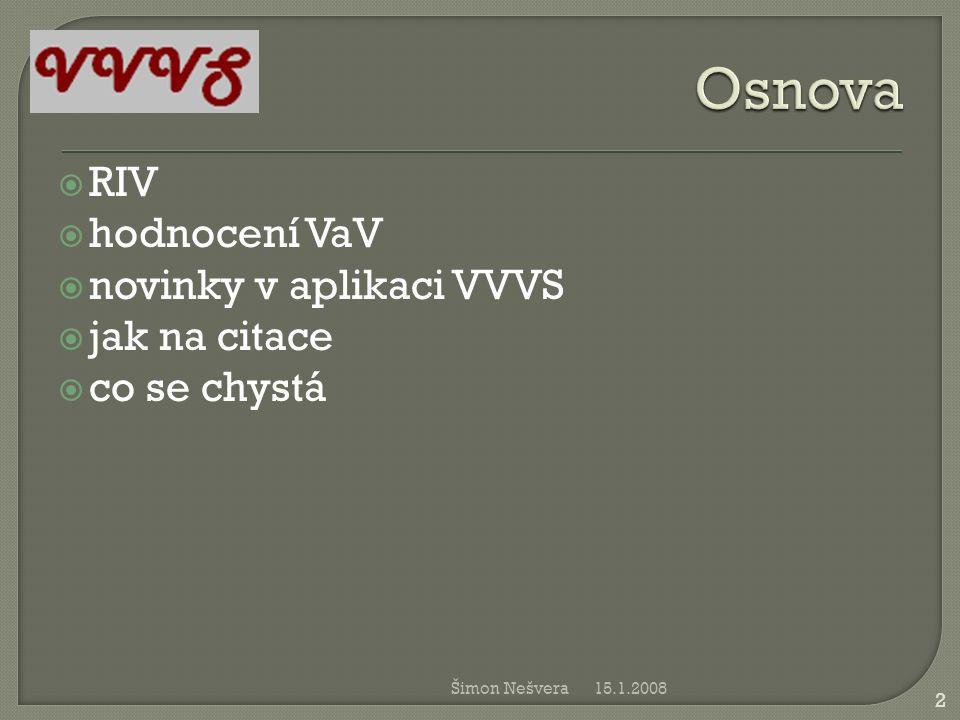 Osnova RIV hodnocení VaV novinky v aplikaci VVVS jak na citace