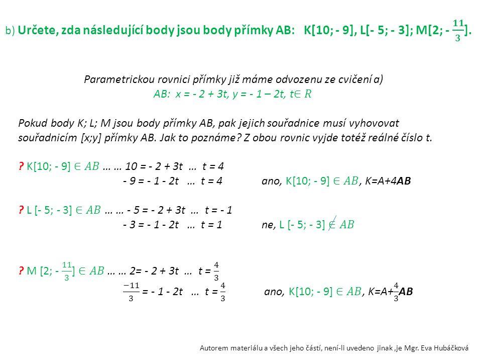 Parametrickou rovnici přímky již máme odvozenu ze cvičení a)
