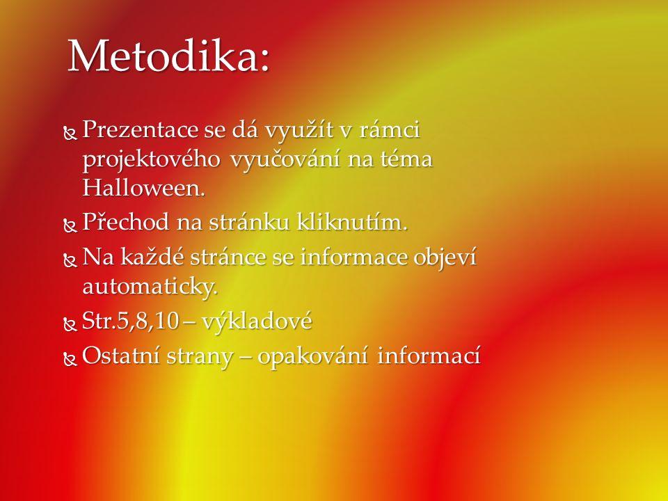 Metodika: Prezentace se dá využít v rámci projektového vyučování na téma Halloween. Přechod na stránku kliknutím.