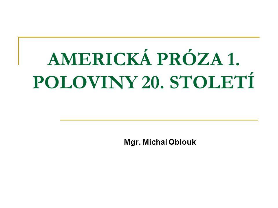 AMERICKÁ PRÓZA 1. POLOVINY 20. STOLETÍ