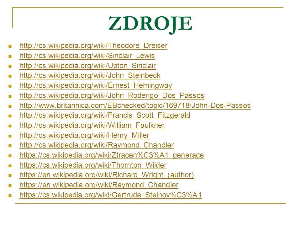 ZDROJE http://cs.wikipedia.org/wiki/Theodore_Dreiser