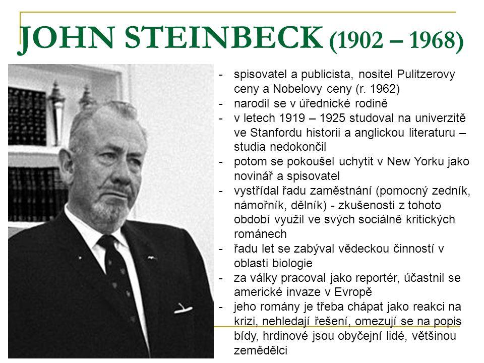 JOHN STEINBECK (1902 – 1968) spisovatel a publicista, nositel Pulitzerovy ceny a Nobelovy ceny (r. 1962)