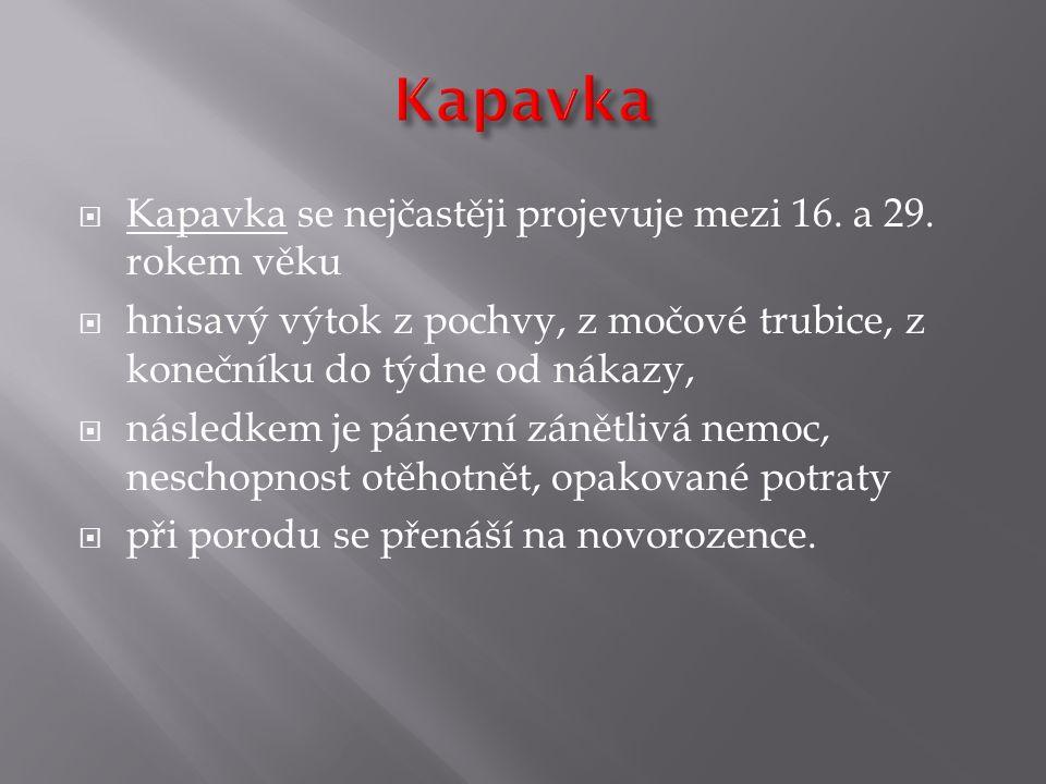 Kapavka Kapavka se nejčastěji projevuje mezi 16. a 29. rokem věku