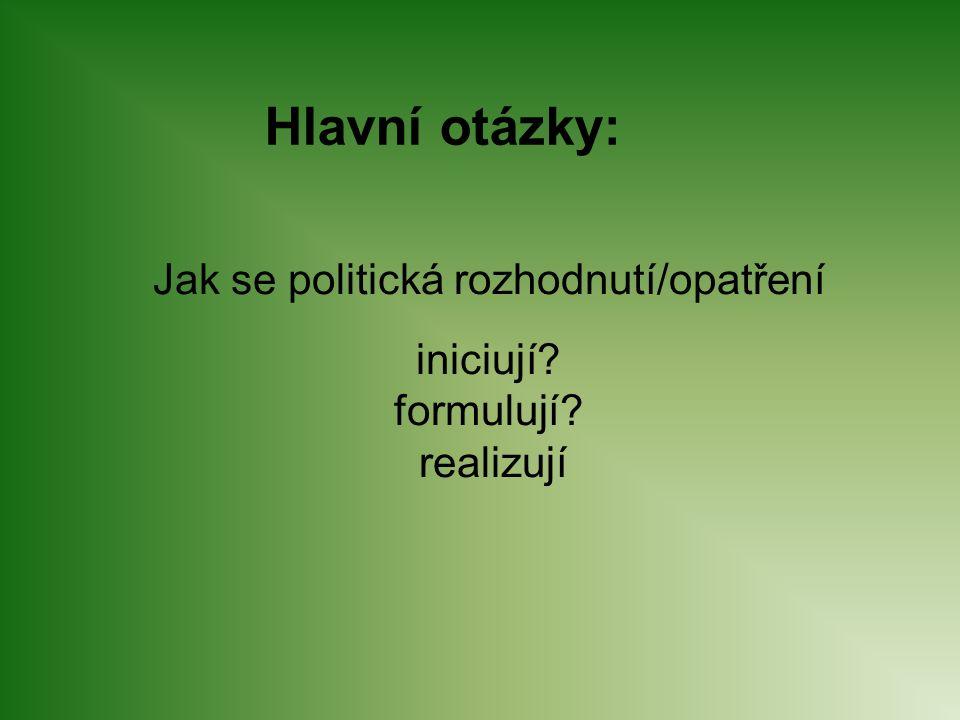 Jak se politická rozhodnutí/opatření