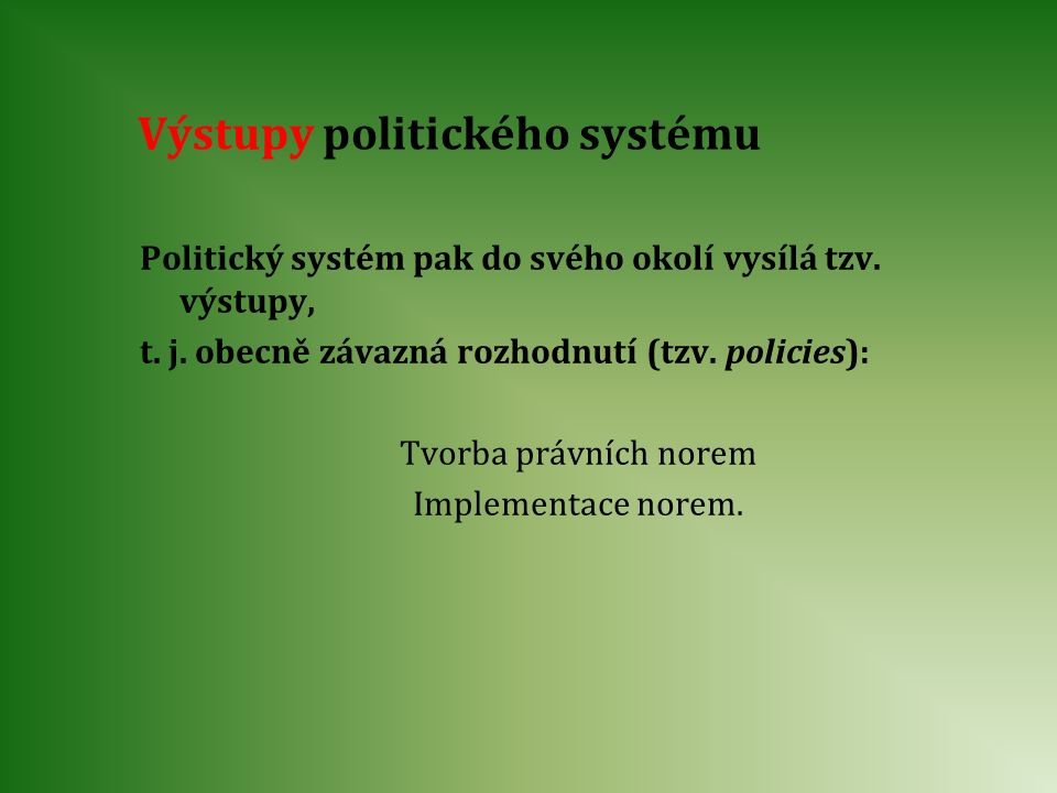 Výstupy politického systému
