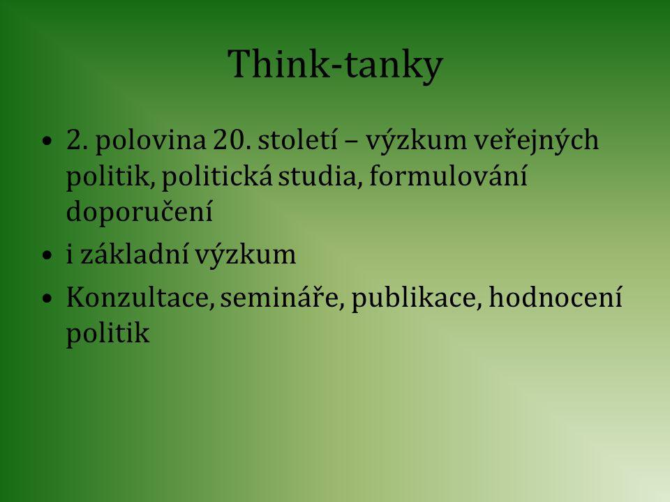 Think-tanky 2. polovina 20. století – výzkum veřejných politik, politická studia, formulování doporučení.