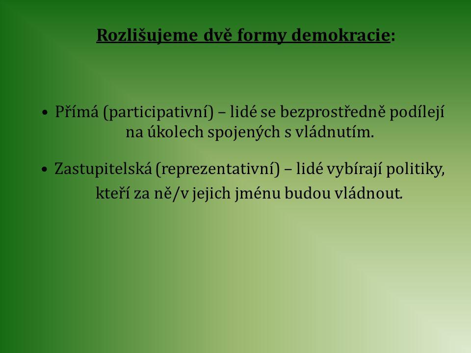 Rozlišujeme dvě formy demokracie: