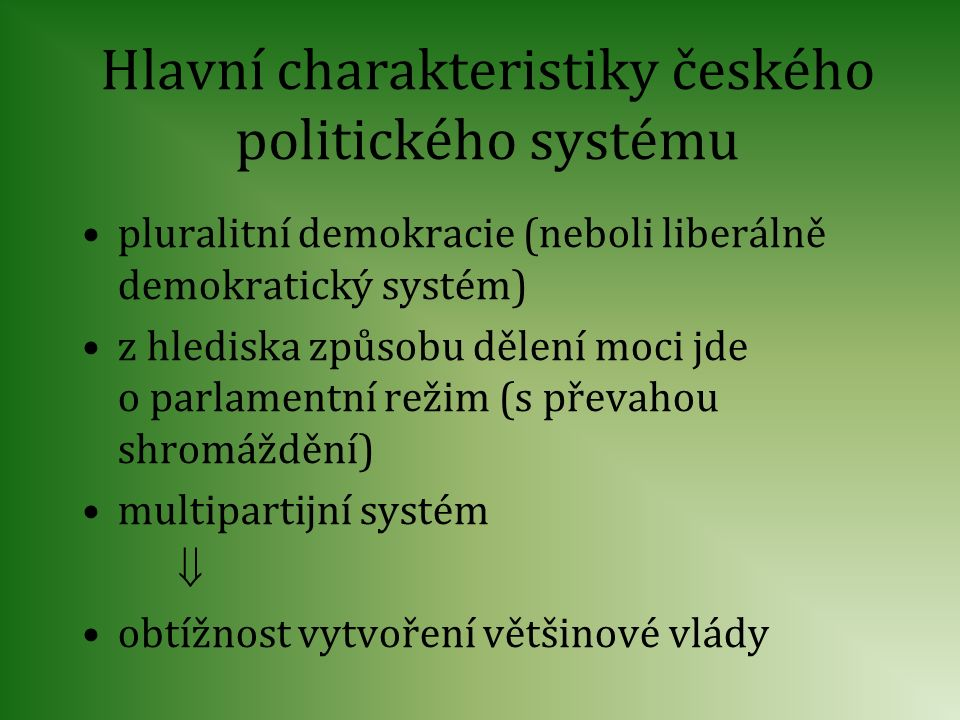 Hlavní charakteristiky českého politického systému