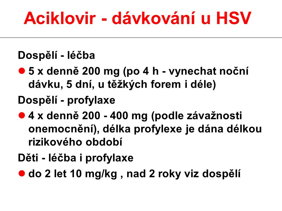 Aciklovir - dávkování u HSV