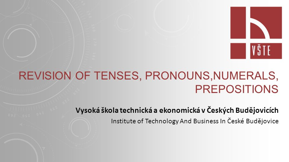 Revision of tenses, Pronouns,Numerals, Prepositions