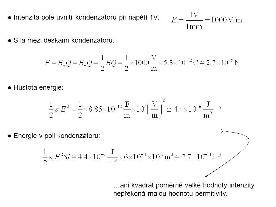● Intenzita pole uvnitř kondenzátoru při napětí 1V: