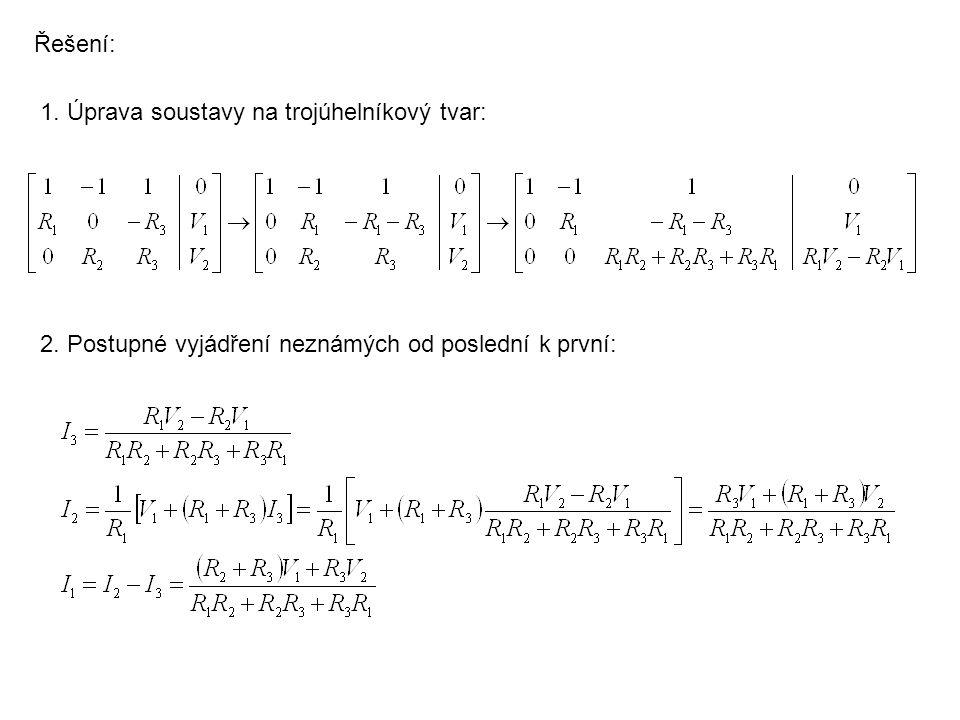 Řešení: 1. Úprava soustavy na trojúhelníkový tvar: 2.