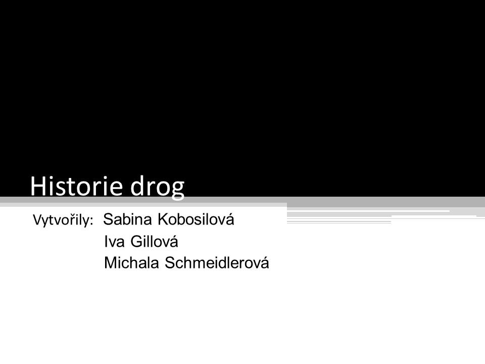 Vytvořily: Sabina Kobosilová Iva Gillová Michala Schmeidlerová