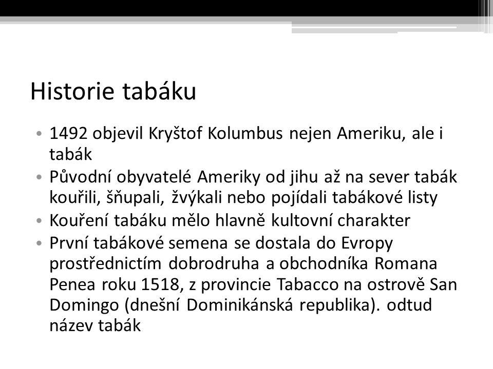 Historie tabáku 1492 objevil Kryštof Kolumbus nejen Ameriku, ale i tabák.