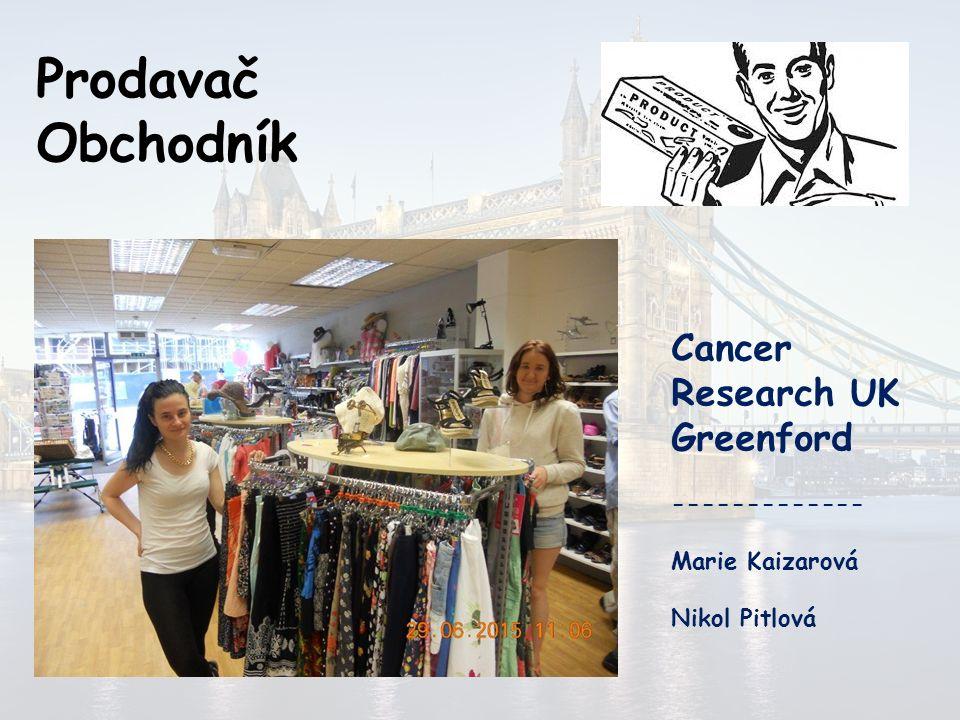 Prodavač Obchodník Cancer Research UK Greenford -------------
