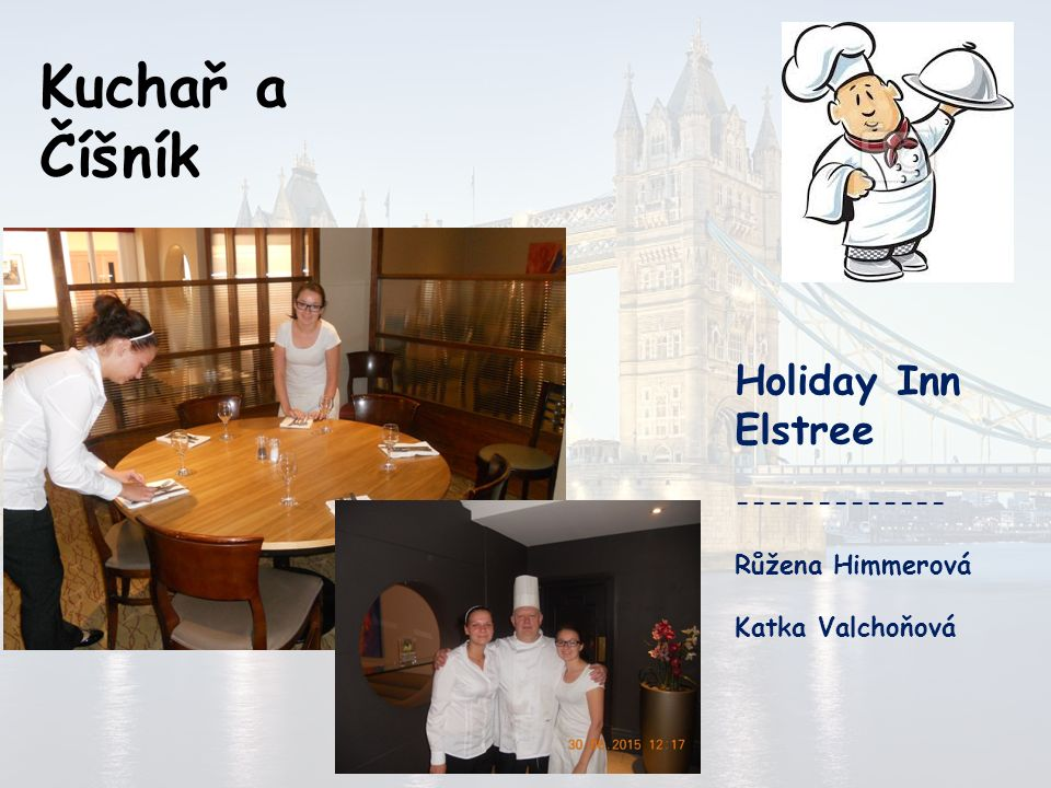 Kuchař a Číšník Holiday Inn Elstree ------------- Růžena Himmerová