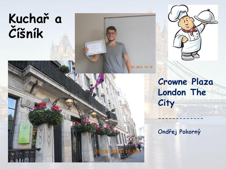 Kuchař a Číšník Crowne Plaza London The City -------------