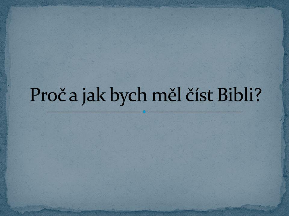 Proč a jak bych měl číst Bibli
