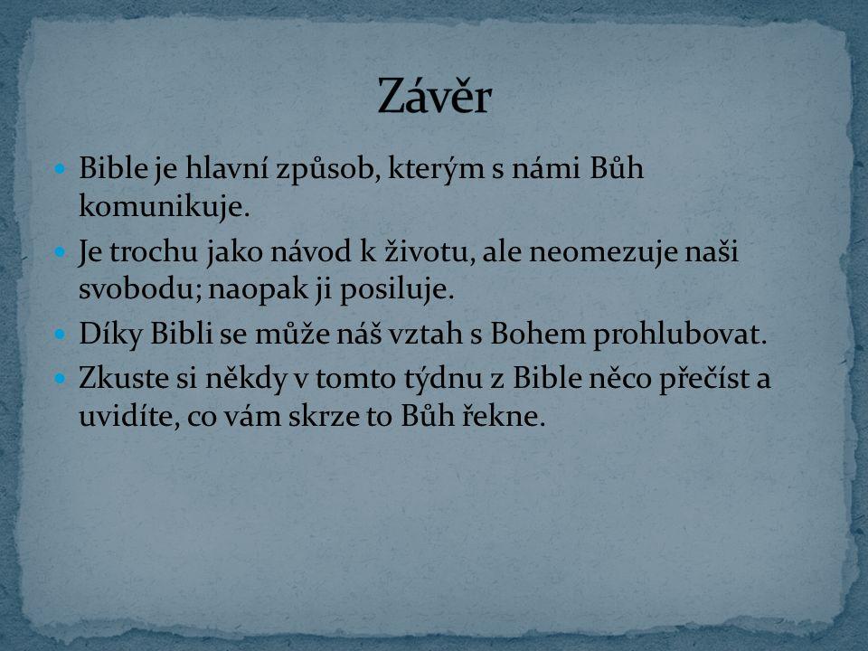 Závěr Bible je hlavní způsob, kterým s námi Bůh komunikuje.