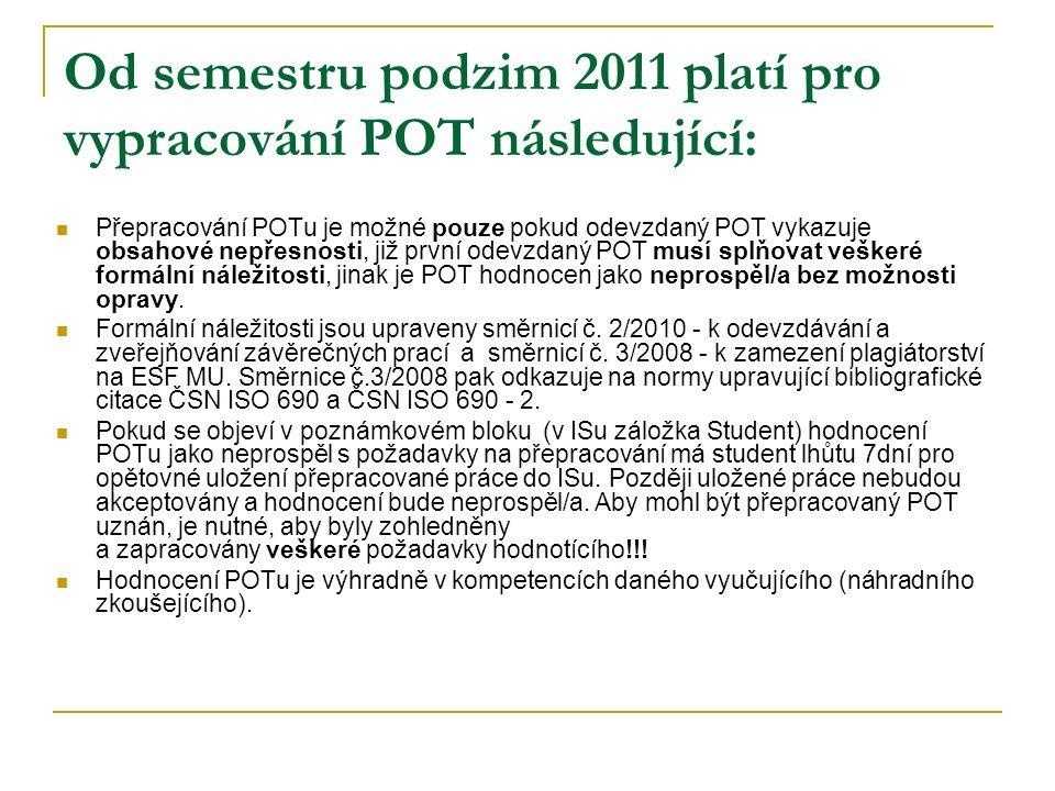 Od semestru podzim 2011 platí pro vypracování POT následující: