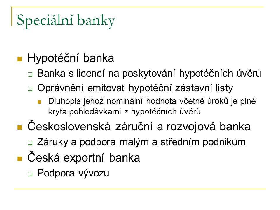 Speciální banky Hypotéční banka