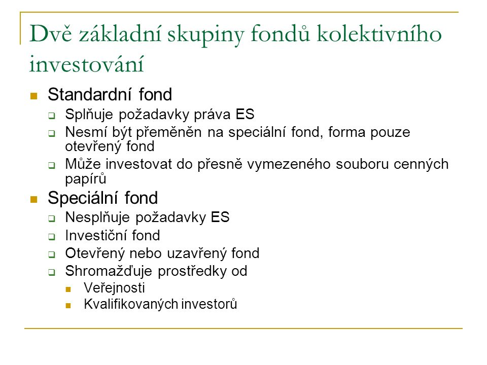 Dvě základní skupiny fondů kolektivního investování