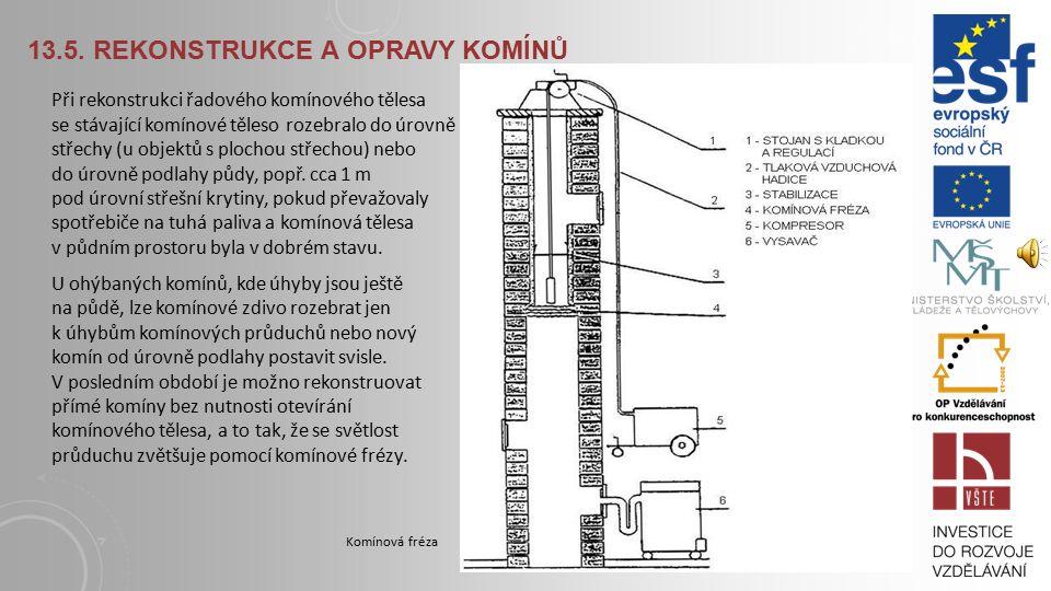 13.5. Rekonstrukce a opravy komínů
