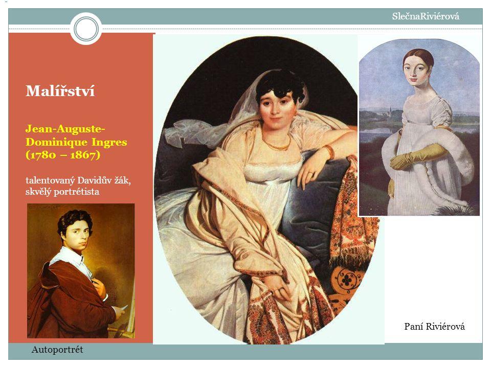 Malířství Jean-Auguste-Dominique Ingres (1780 – 1867) SlečnaRiviérová