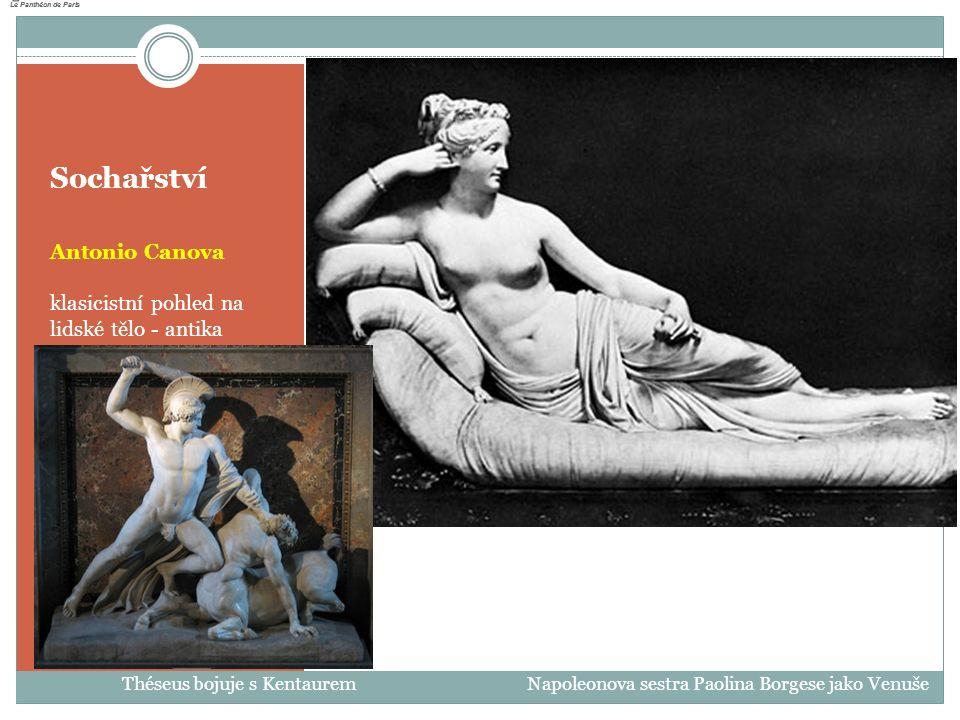 Sochařství Antonio Canova klasicistní pohled na lidské tělo - antika