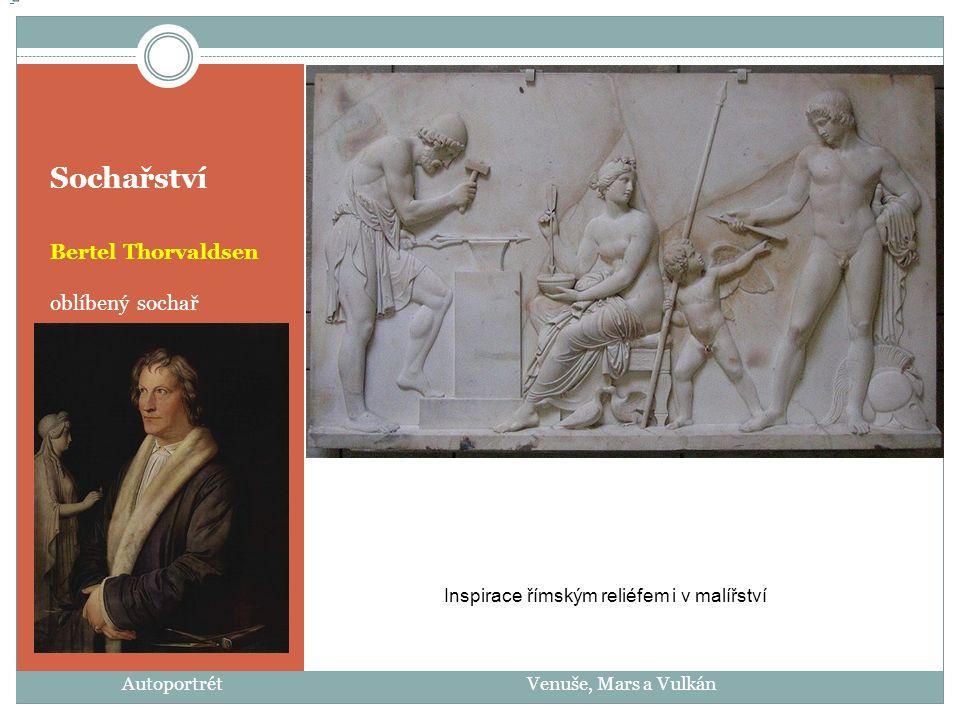 Sochařství Bertel Thorvaldsen oblíbený sochař