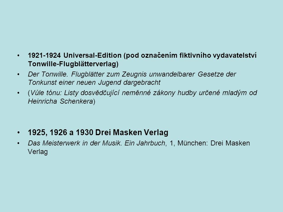 1921-1924 Universal-Edition (pod označením fiktivního vydavatelství Tonwille-Flugblätterverlag)