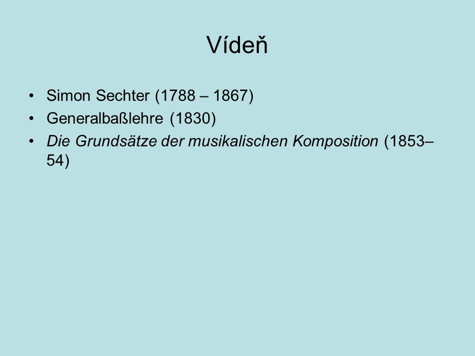 Vídeň Simon Sechter (1788 – 1867) Generalbaßlehre (1830)