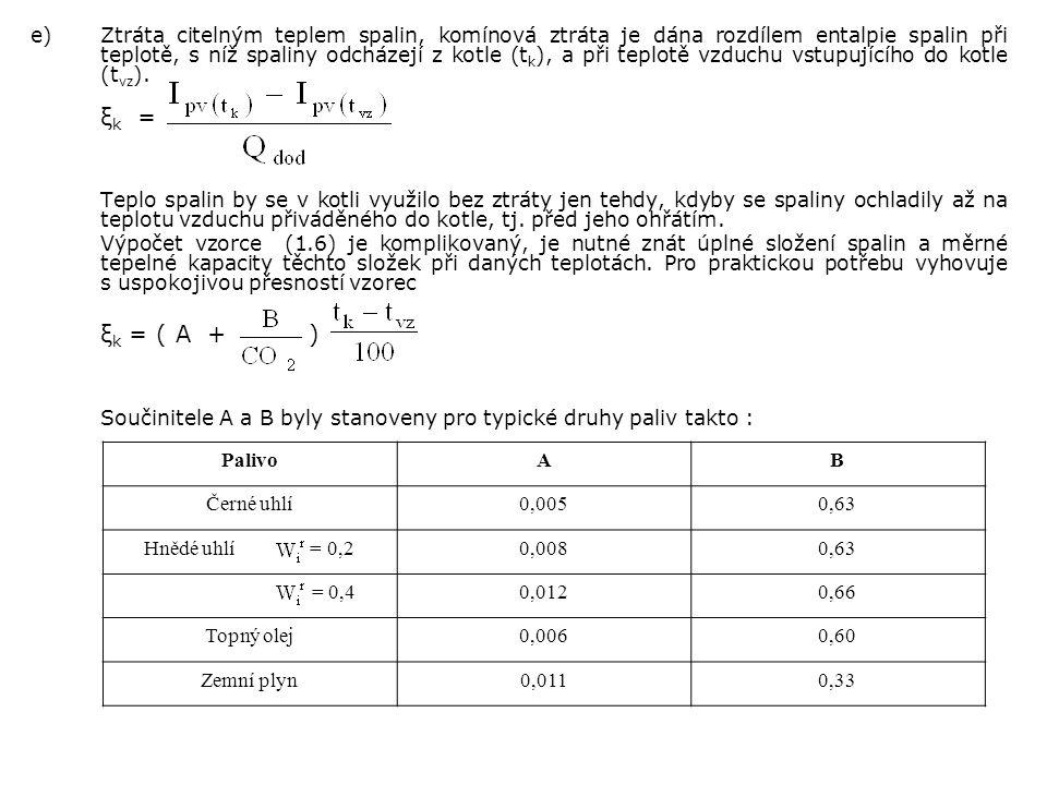 Součinitele A a B byly stanoveny pro typické druhy paliv takto :